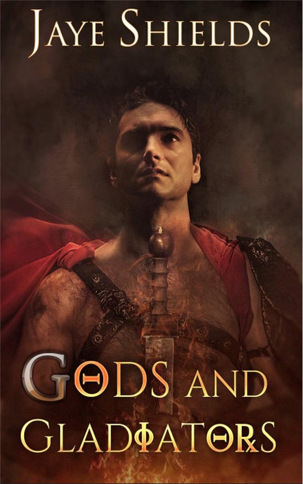 GOD AND GLADIATORS by Jaye Shields