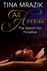Best ALL ACCESS The Search for Paradise by Tina Mrazik